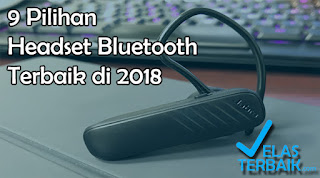 Headset Bluetooth Terbaik Murah 2018