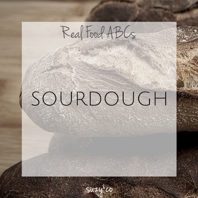 real food abcs - sourdough