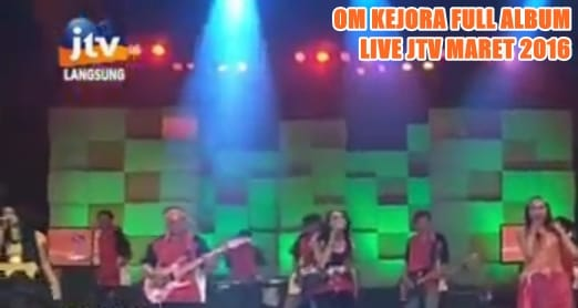 Album OM Kejora Live JTV 2016 Full Mp3 koplo