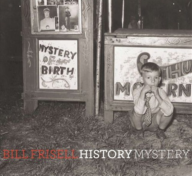 Biil Frisell History Mystery