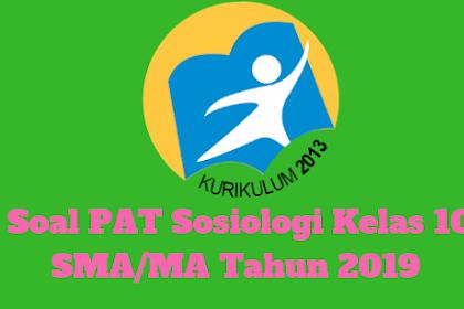 Soal PAT Sosiologi Kelas 10 SMA/MA Tahun 2019
