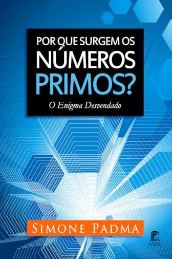 Por que surgem os números primos? O enigma desvendado [eBook Kindle]