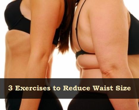 3 Exercises to Reduce Waist Size
