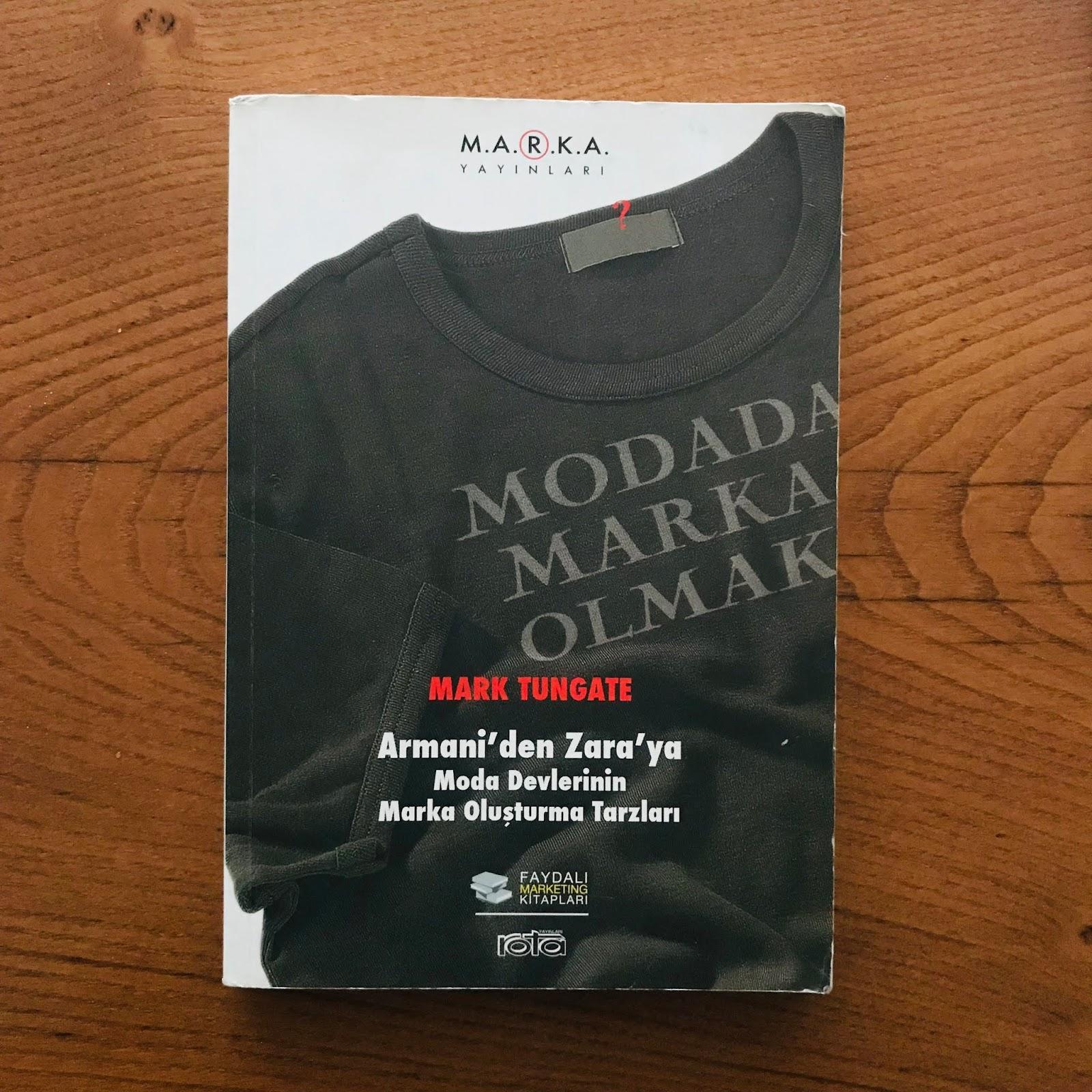 Modada Marka Olmak - Armani'den Zara'ya Moda Devlerinin Marka Olusturma Tarzlari (Kitap)