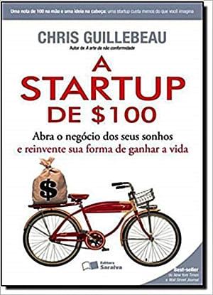 A startup de 100 dólares. livros que vão mudar a sua mente