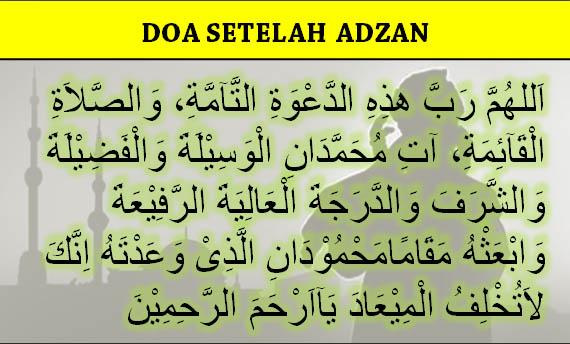 Doa Sesudah Adzan dan Doa Sesudah Iqomah Arab, Latin Beserta Artinya
