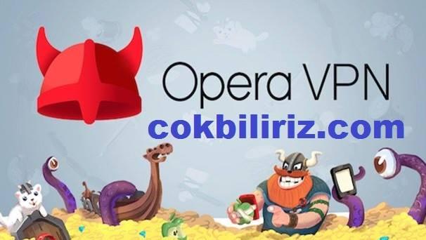Opera VPN Masaüstünde Nasıl Kullanılır?