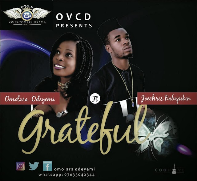 #MUSIC: GRATEFUL- OMOLARA ft JOECHRIS