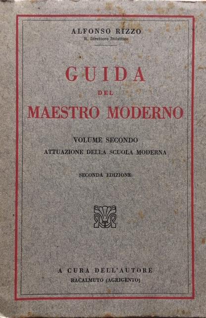 Alfonso Rizzo - Guida del Maestro Moderno, vol II, seconda edizione. Tipogr. Fratelli Stianti, Sancasciano-Pesa, Firenze