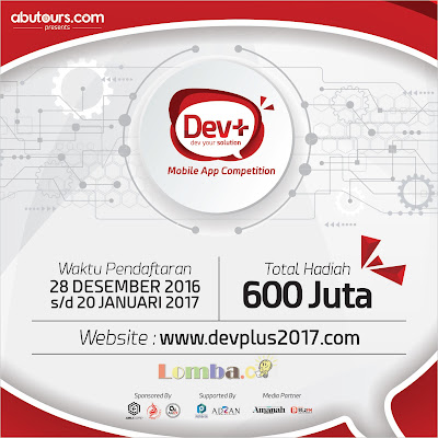 Lomba Mobile Apps Dev+ Competition 2017 Hadiah Total 600 Juta
