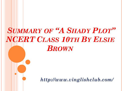 Summary-of-A-Shady-Plot-NCERT-Class-10th