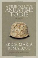Một Thời Để Yêu Và Một Thời Để Chết - Erich Maria Remarque