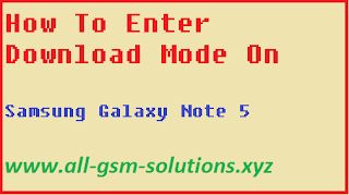 How To Enter Download Mode On Samsung Galaxy Note 5