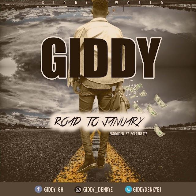 Giddy-Road To January(Prod by polabeatz)