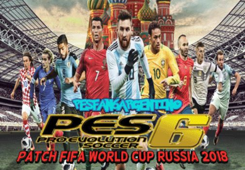 9f994baf1 PES 6 FIFA World Cup Russia 2018 Patch by Pesfan6argentino ...