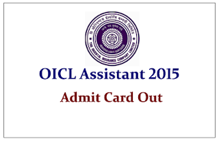 OICL Assistant Exam 2015 Admit Card Out- Check Here