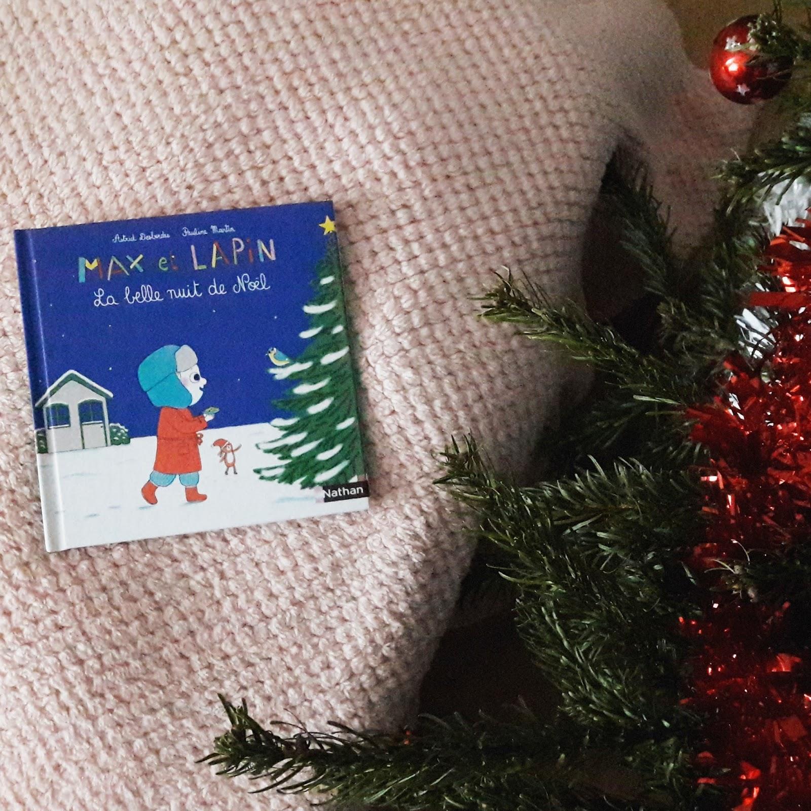 Max et Lapin : La belle nuit de Noël d'Astrid Desbordes et Pauline Martin
