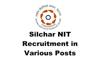Silchar NIT Recruitment 2019 : Various Posts. Total Posts:75 Posts. Last Date: 21.03.2019