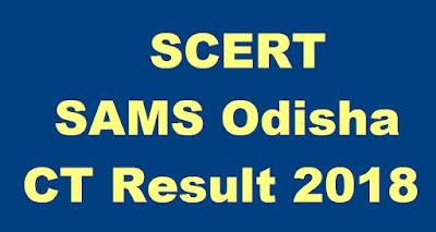 SCERT SAMS Odisha CT  Result 2019