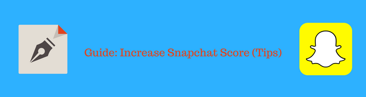 Increase Snapchat Score to the Highest