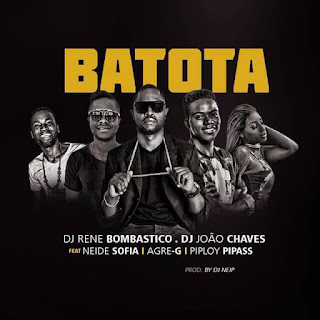 DJ René Bombásttico & João Chaves - Batota (feat. Agre G, Neide Sofia & Pipiloy Pipass)