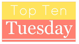 Top Ten Tuesday at The Broke and the Bookish