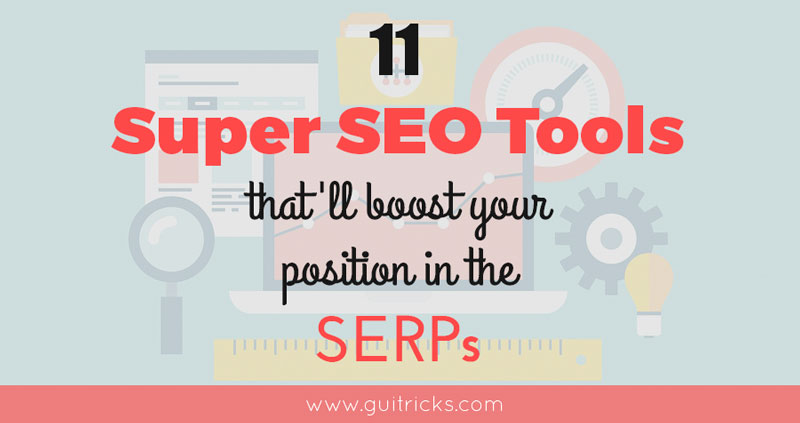 SEO Tools That'll Boost Your Position in the SERPs