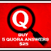 BUY 5 QUORA ANSWERS