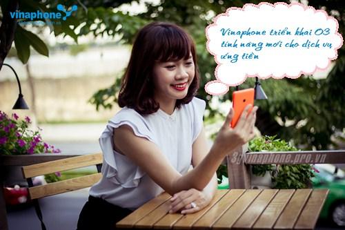 03 tính năng mới dịch vụ Ứng tiền nhanh VinaPhone