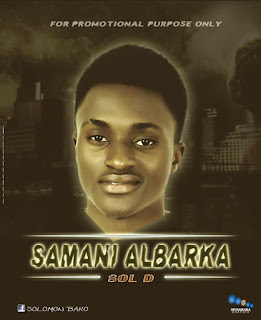 [New Music] Sol-D - Samani Albarka (Bless Me)