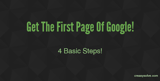Basic Ways to Get Your Website on The First Page of Google