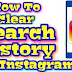 How to Clear Search On Instagram