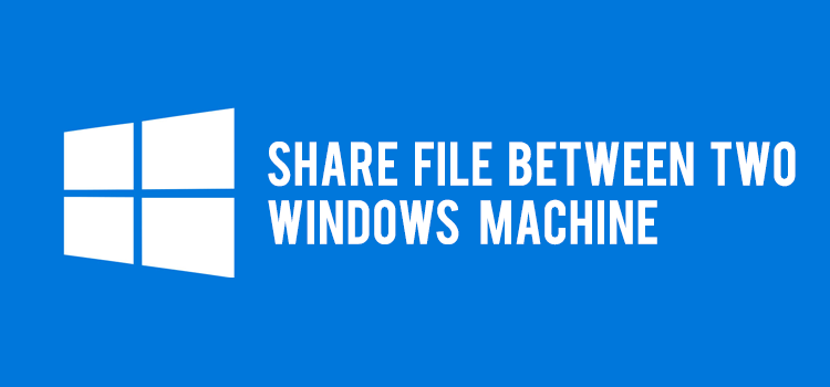 How to share the file between the two Windows 10 system