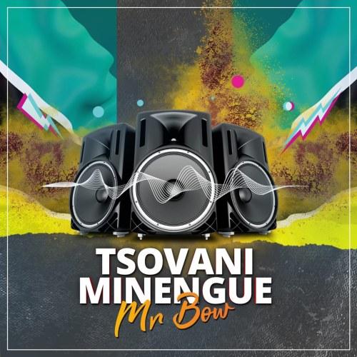 Mr. Bow - Tsovani Minengue (Marrabenta) [Download]