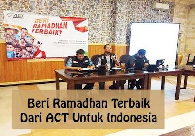 Ramadhan Terbaik Dari ACT Untuk Indonesia
