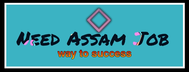 Need Assam Job