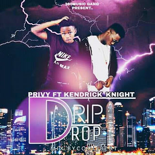 "Privy Feat. Kendrick Knight - ""Drip Drop"""