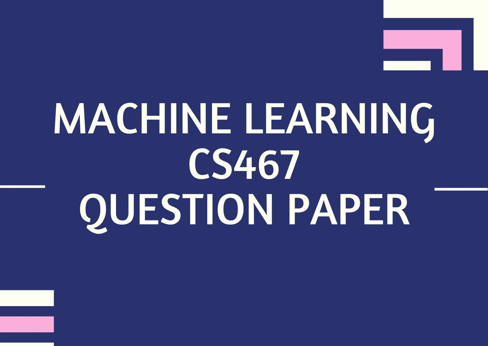 Machine Learning | CS467 | Question Papers (2015 batch)