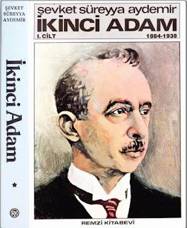 Şevket Süreyya Aydemir - İkinci Adam İsmet İnönü  Cilt 1 - 1884 - 1938