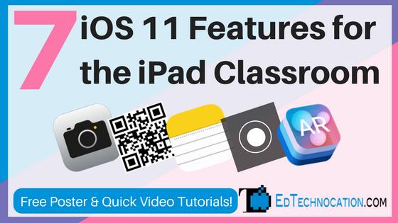7 #iOS11 Features for the iPad Classroom | @EdTechnocation #iPadEd #EdTech