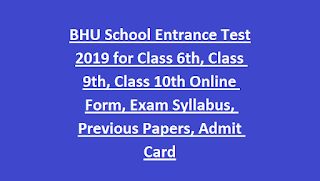 BHU School Entrance Test 2019 for Class 6th, Class 9th, Class 10th Online Form, Exam Syllabus, Previous Papers, Admit Card