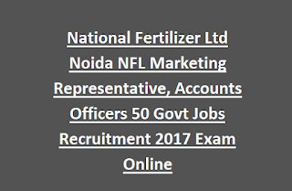 National Fertilizer Ltd Noida NFL Marketing Representative, Accounts Officers 50 Govt Jobs Recruitment 2017 Exam Online