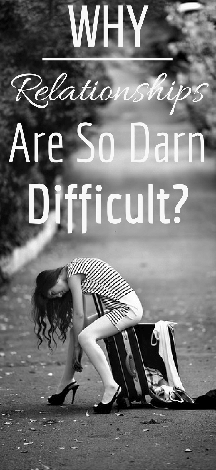 Why Relationships Are So Darn Difficult?