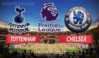 Prediksi Tottenham Hotspur vs Chelsea 20 Agustus 2017