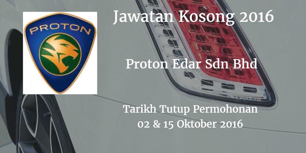 Jawatan Kosong Proton Edar Sdn Bhd  02 & 15 Oktober 2016