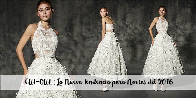 CUT-OUT, LA NUEVA TENDENCIA PARA NOVIAS 2016 blog bodas