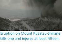 http://sciencythoughts.blogspot.co.uk/2018/01/eruption-on-mount-kusatsu-shirane-kills.html