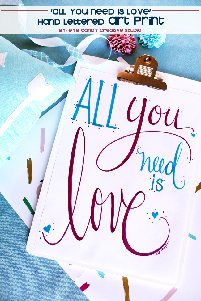 hand lettered art print, all you need is love, valentines, modern calligraphy