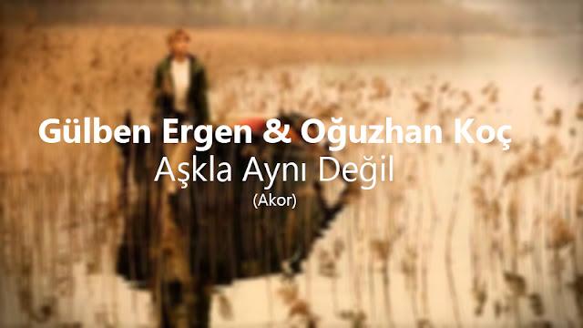 Gülben Ergen & Oğuzhan Koç - Aşkla Aynı Değil