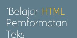 Belajar HTML Pemformatan Teks